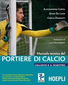 Promoartpalermo.it Manuale tecnico del portiere di calcio. L'allievo e il maestro Image
