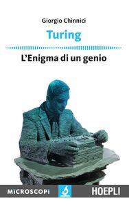 Libro Turing. L'enigma di un genio Giorgio Chinnici