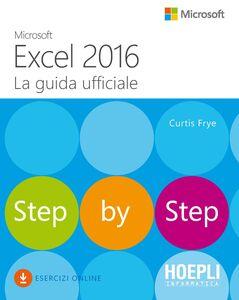 Foto Cover di Microsoft Excel 2016. La guida ufficiale, Libro di Curtis Frye, edito da Hoepli