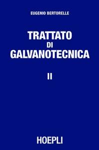 Libro Trattato di galvanotecnica. Vol. 2 Eugenio Bertorelle