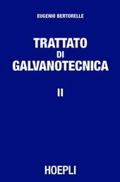 Trattato di galvanotecnica. Vol. 2