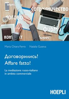 Affare fatto! La mediazione russo-italiano in ambito commerciale - Maria Chiara Ferro,Natalia Guseva - copertina