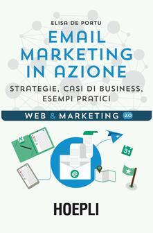 Antondemarirreguera.es Email marketing in azione. Strategie, casi di business, esempi pratici Image