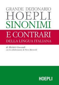 Libro Grande dizionario Hoepli sinonimi e contrari della lingua italiana Michele Giocondi