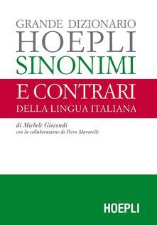 Grande dizionario Hoepli sinonimi e contrari della lingua italiana - Michele Giocondi - copertina