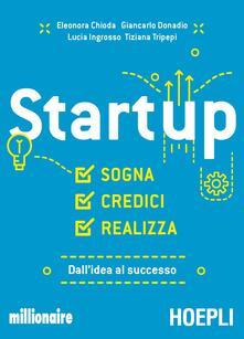 Startup. Sogna, credici, realizza. Dallidea al successo.pdf