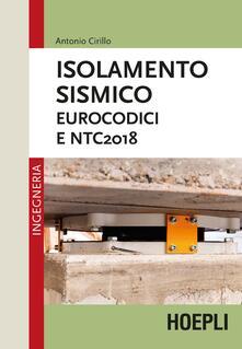 Isolamento sismico. Eurocodici e NTC2018 - Antonio Cirillo - copertina
