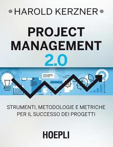Listadelpopolo.it Project management 2.0. Strumenti, metodologie e metriche per il successo dei progetti Image
