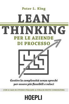 Lean thinking per le aziende di processo. Gestire la complessità senza sprechi per essere più flessibili e veloci - Peter L. King - copertina