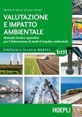 Valutazione e impatto ambientale. Manuale tecnico-operativo per l'elaborazione di studi di impatto ambientale