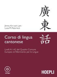 Lascalashepard.it Corso di lingua cantonese. Livelli A1-A2. Con CD Audio formato MP3 Image