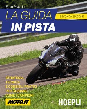 La guida in pista. Strategia, tecnica e consigli pratici per guidare come i campioni