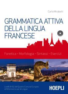 Grammatica attiva della lingua francese. Con CD-Audio - Carlo Mirabelli - copertina