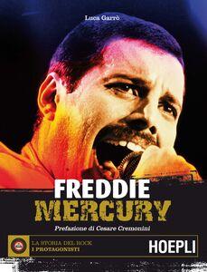 Foto Cover di Freddie Mercury, Libro di Luca Garrò, edito da Hoepli
