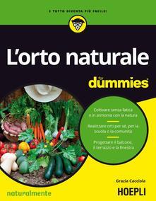 L' orto naturale for dummies - Grazia Cacciola - copertina