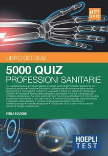 Hoepli Test. 5000 quiz professioni sanitarie - copertina