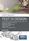 Libro Hoepli Test. Test di design. Prove simulate. Per la preparazione ai corsi di laurea in Design