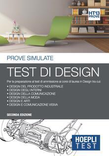 Hoepli Test. Test di design. Prove simulate. Per la preparazione ai corsi di laurea in Design - copertina
