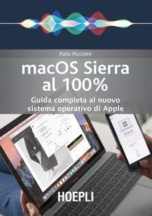 Mac OS Sierra al 100%. Guida completa al nuovo sistema operativo di Apple - Furio Piccinini - copertina