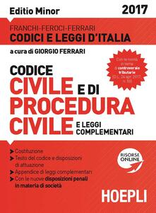 Codice civile e di procedura civile e leggi complementari. Ediz. minore - Luigi Franchi,Virgilio Feroci,Santo Ferrari - copertina