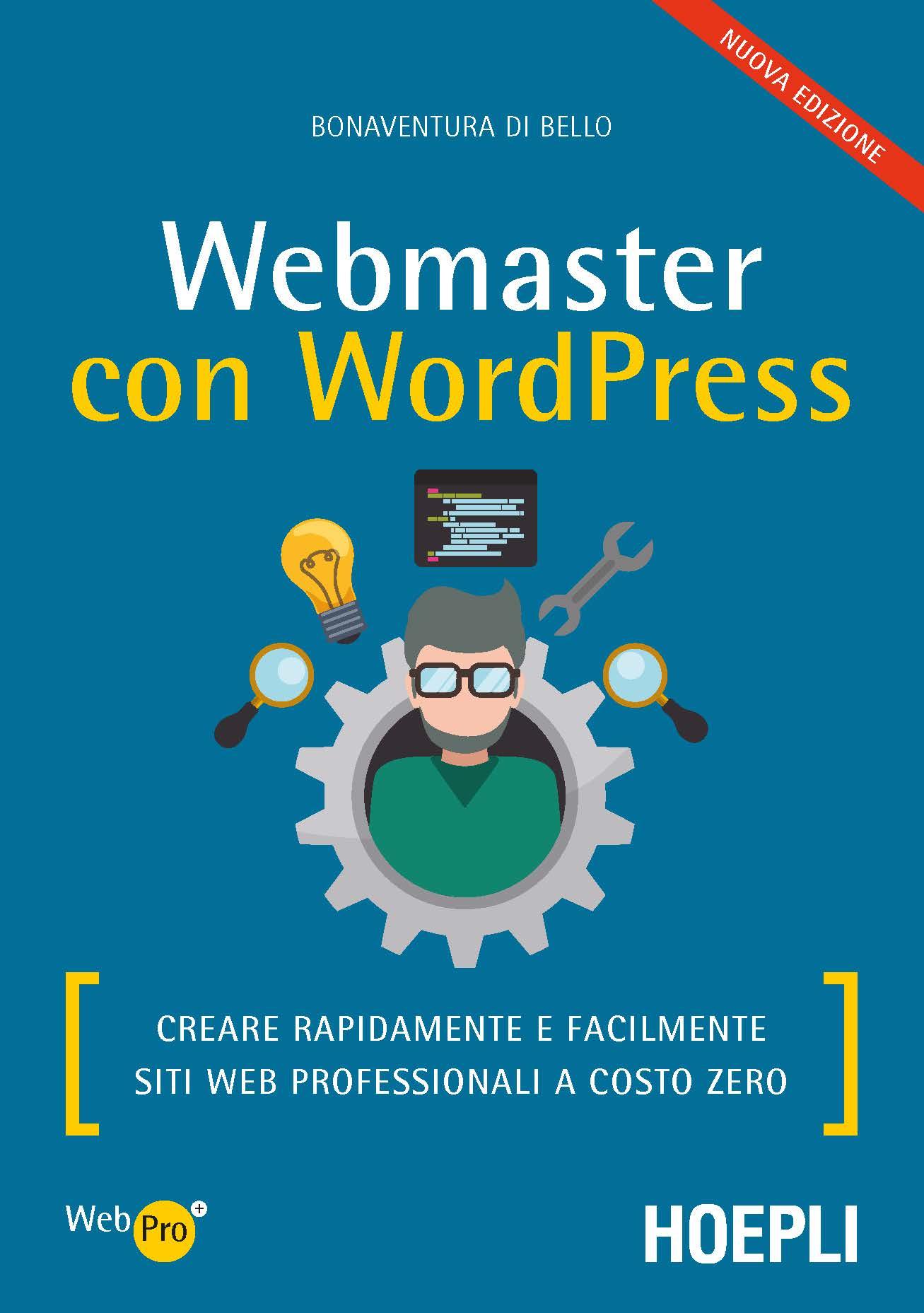 Image of Webmaster con WordPress. Creare rapidamente e facilmente siti web professionali a costo zero