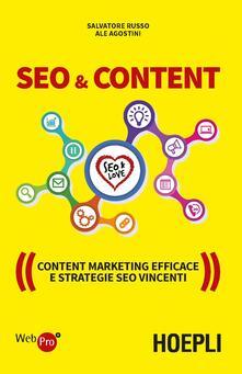SEO & content. Content marketing efficace e strategie SEO vincenti - Salvatore Russo,Ale Agostini - copertina