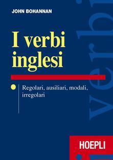 Capturtokyoedition.it I verbi inglesi. Regolari, ausiliari, modali, irregolari Image