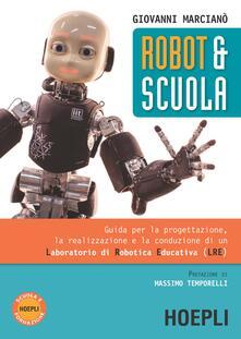 Robot & scuola. Guida per la progettazione, la realizzazione e la conduzione di un Laboratorio di Robotica Educativa (LRE).pdf