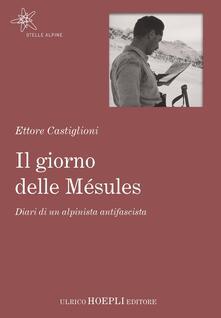 Il giorno delle Mésules. Diari di un alpinista antifascista - Ettore Castiglioni - copertina