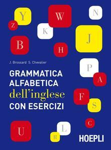 Grammatica alfabetica dell'inglese con esercizi - Jean Brossard,Sylvie Chevalier - copertina