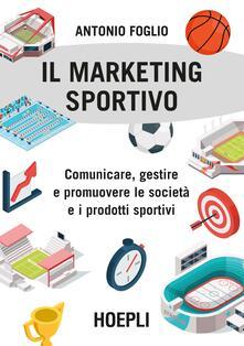 Listadelpopolo.it Il marketing sportivo. Comunicare, gestire e promuovere le società e i prodotti sportivi Image