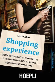 Shopping experience. Dalla bottega alle-commerce: il commercio agile e i nuovi significati di consumo.pdf