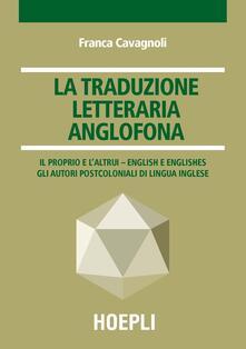 La traduzione letteraria anglofona. Il proprio e laltrui - English e englishes. Gli autori postcoloniali di lingua inglese.pdf