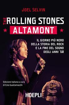 Squillogame.it The Rolling Stones. Altamont. Il giorno più nero della storia del rock e la fine del sogno degli anni '60 Image