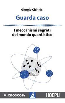 Capturtokyoedition.it Guarda caso. I meccanismi segreti del mondo quantistico Image