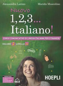 Nuovo 1, 2, 3... italiano! Corso comunicativo di lingua italiana per stranieri. Vol. 2: Livello A2. - Alessandra Latino,Marida Muscolino - copertina