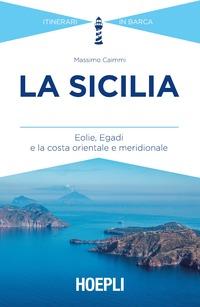 La La Sicilia. Eolie, Egadi e la costa orientale e meridionale - Caimmi Massimo - wuz.it