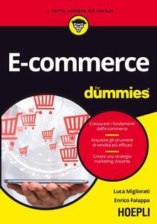 Grandtoureventi.it E-commerce for dummies. Conoscere i fondamenti dell'e-commerce. Acquisire gli strumenti di vendita più efficaci. Creare una strategia marketing vincente Image