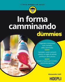 In forma camminando for dummies - Alessandro Valli - copertina