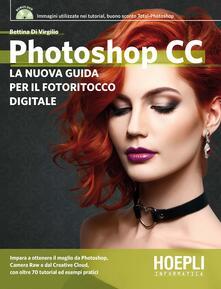 Photoshop CC. La nuova guida per il fotoritocco digitale. Con DVD-ROM - Bettina Di Virgilio - copertina