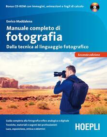Manuale completo di fotografia. Dalla tecnica al linguaggio fotografico. Con CD-ROM - Enrico Maddalena - copertina