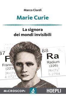 Marie Curie. La signora dei mondi invisibili.pdf