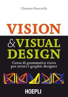 Visual & Visual design. Corso di grammatica visiva per artisti e graphic designer.pdf