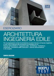 Hoepli test. Esercizi svolti e commentati per i test di ammissione all'Università. Vol. 2: Architettura, ingegneria edile. - copertina