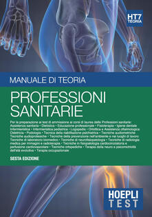 Hoepli Test. Professioni sanitarie. Manuale di teoria. Per i test di ammissione alluniversità.pdf