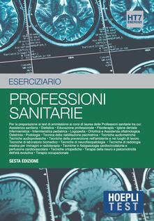 Hoepli test. Esercizi svolti e commentati per i test di ammissione all'università. Vol. 7: Professioni sanitarie. - copertina