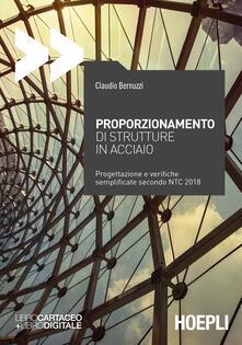 Proporzionamento di strutture in acciaio. Progettazione e verifiche semplificate secondo NTC2008 - Claudio Bernuzzi - copertina