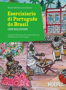 Eserciziario di Português do Brasil. Con soluzioni. Livelli A1-B1 - Eliane Oliveira dos Santos - copertina