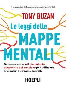 Le leggi delle mappe mentali. Come conoscere il più potente strumento del pensiero per utilizzare al massimo il vostro cervello.pdf