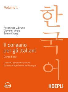 Il coreano per italiani. Vol. 1: Corso base. Livello A1 del quadro comune europeo di riferimento per le lingue..pdf